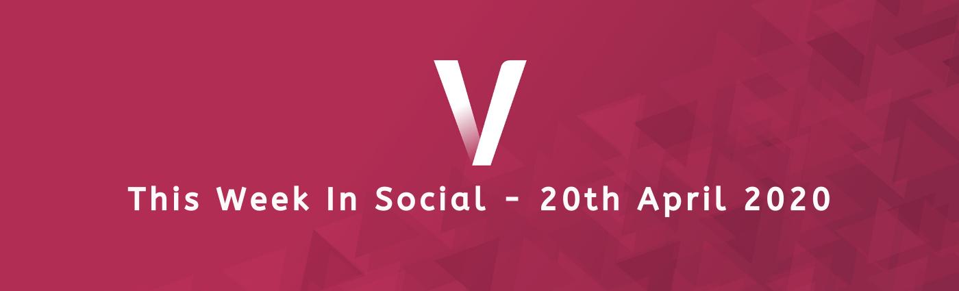 This Week In Social 20th April