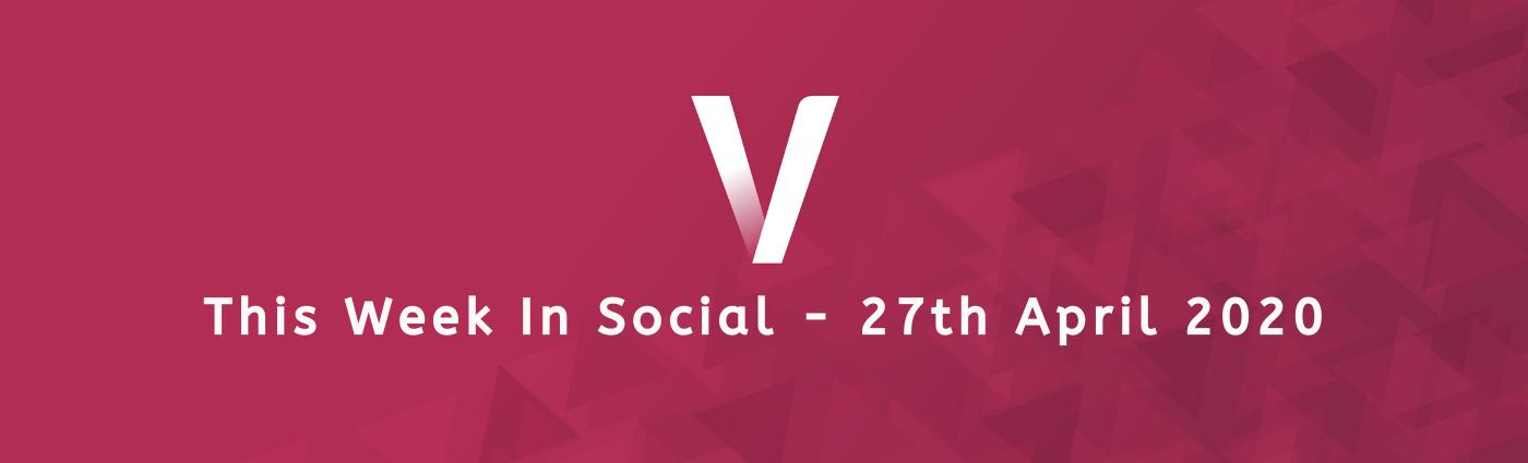 This Week In Social 27th April