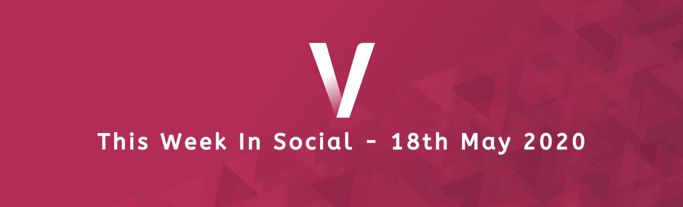 This Week In Social 18th May