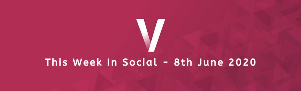 This Week In Social June 8th 2020