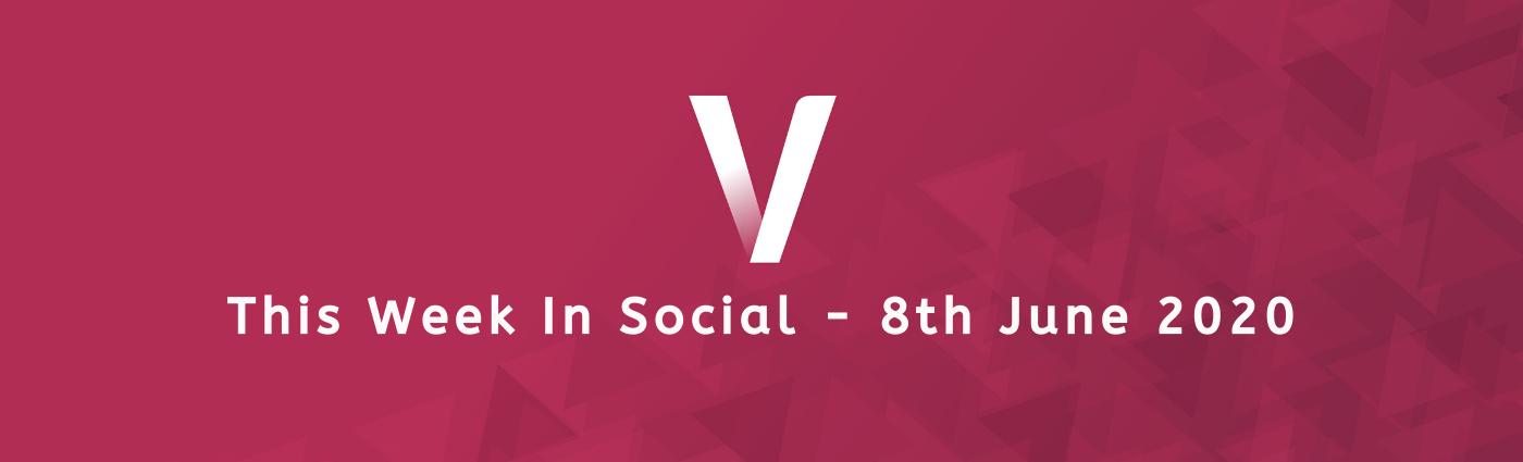 This Week In Social 8th June