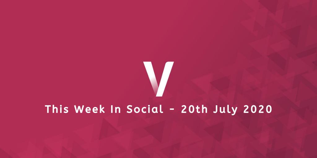 This Week In Social 20th July