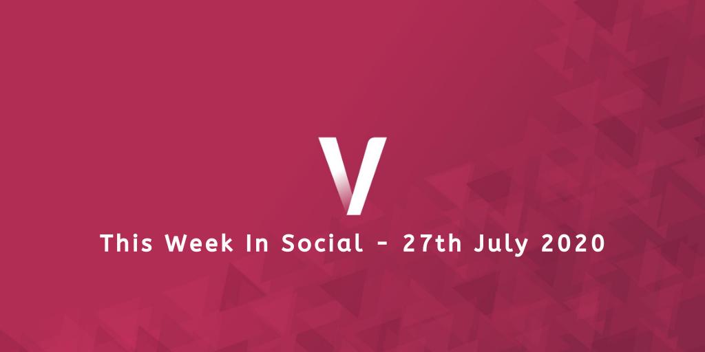 This Week In Social 27th July