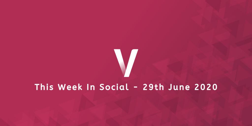 This Week In Social 29th June