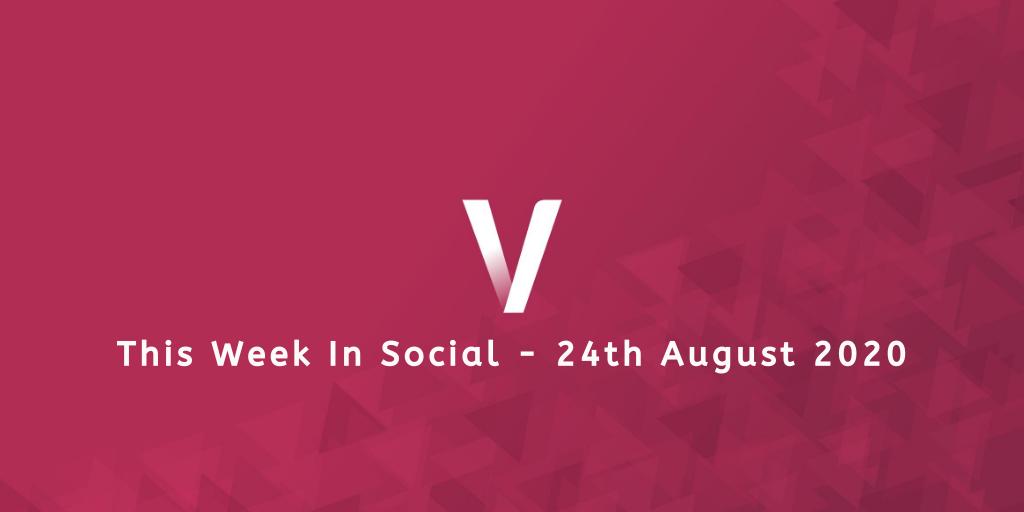 This Week In Social 24th August