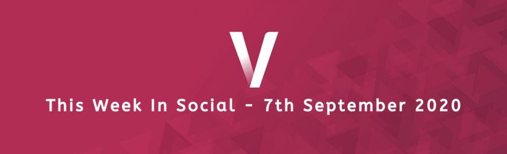 This Week In Social 7th September 2020