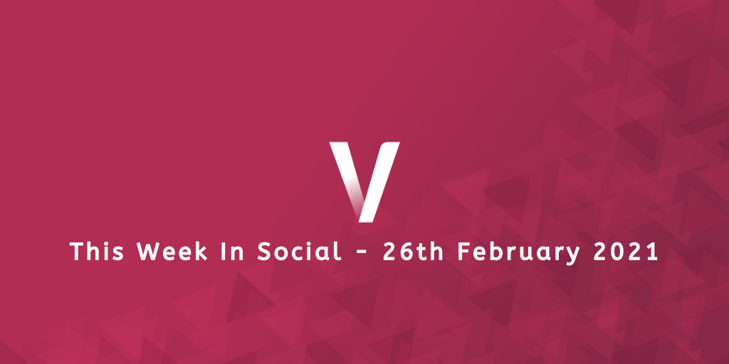 This Week In Social 26th February